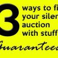 3 guaranteed ways to fill your silent auction!