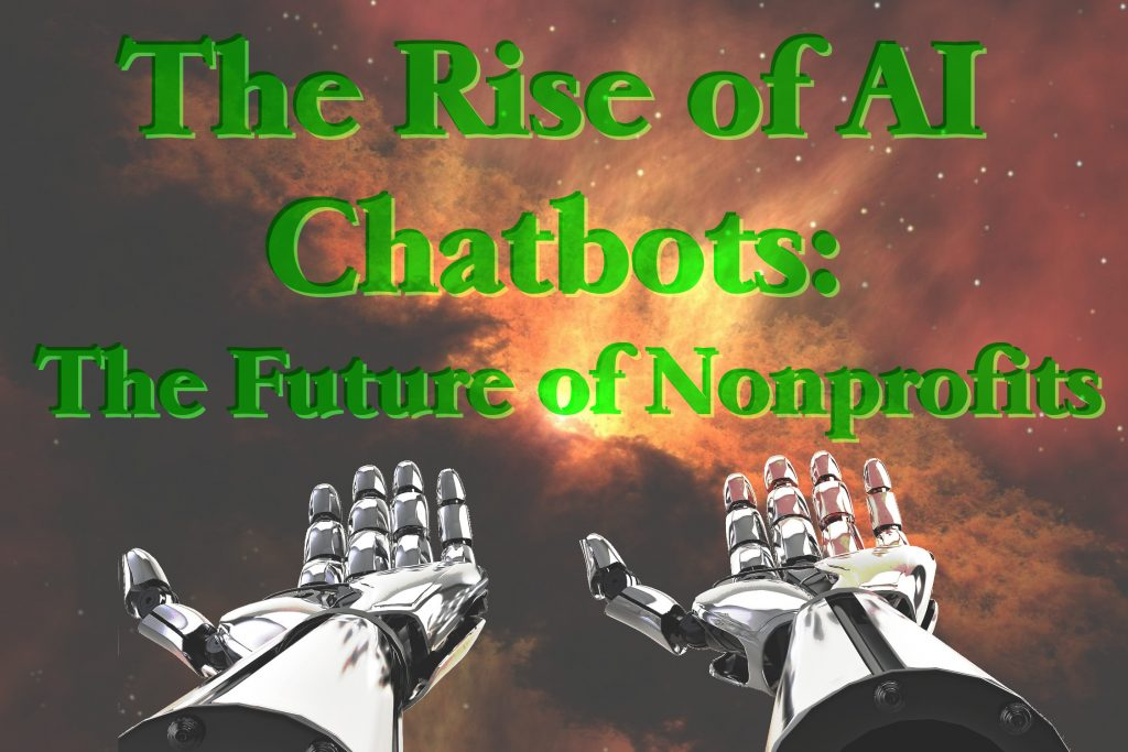 "Robot arms reaching into space with the text, ""The rise of AI chatbots: the future of nonprofits"""