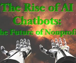 The Rise of AI Chatbots: The Future of Nonprofits