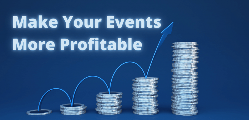 Make Your Events More Profitable