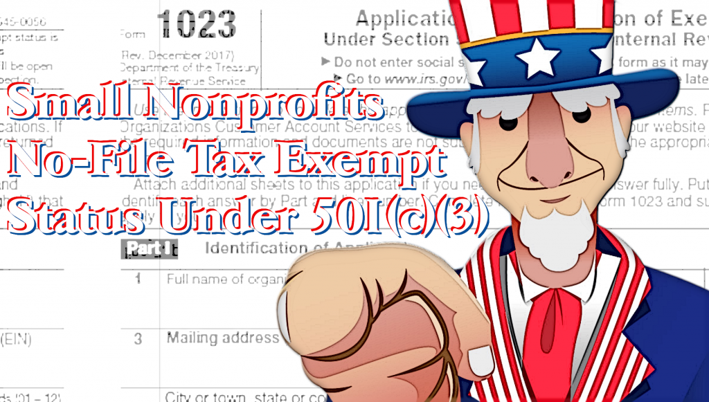 Uncle Sam pointing toward the viewer with the title, :Small nonprofits no-file tax exempt status under 501(c)(3)""
