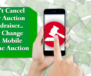 Don't Cancel Your Auction Fundraiser… Just Change to a Mobile Online Auction!