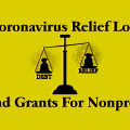 Coronavirus (COVID-19) Relief Loans And Grants For Nonprofits