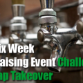 SIX WEEK FUNDRAISING EVENT CHALLENGE: THE TAP TAKEOVER