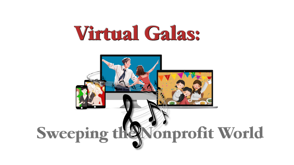 "Virtual Gala happeneing on multiple devices with the text, ""Virtual Galas: Sweeping the Nonpforit World"""