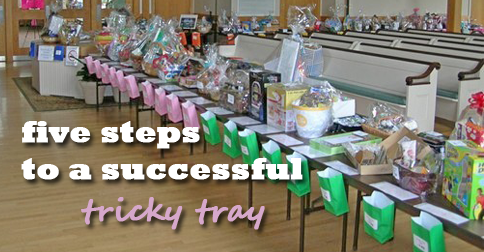 Five Steps to a Successful Tricky Tray