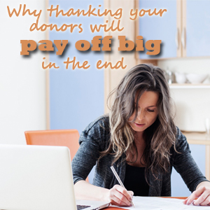 UltimateDonations.org: Why Thanking Donors Will Pay Off Big in the End